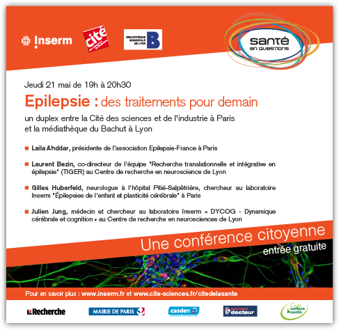 A la rencontre de spécialistes de l'épilepsie le jeudi 21 mai 2015 de 19 h à 20 h 30 (via Inserm)
